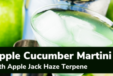 Terpene Recipe: Apple Cucumber Martini with Apple Jack Haze Terpene