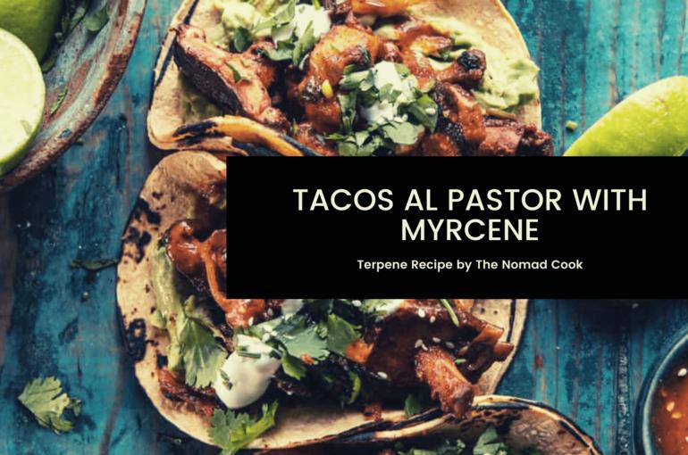 Terpene Recipe: Tacos Al Pastor with Myrcene