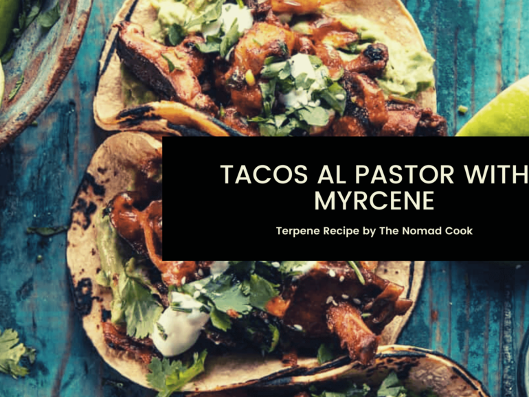 Terpene Recipe: Tacos Al Pastor with Myrcene